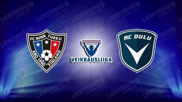 Trực tiếp Inter Turku vs AC Oulu, 22h30 ngày 22/9, vòng 21 VĐQG Phần Lan